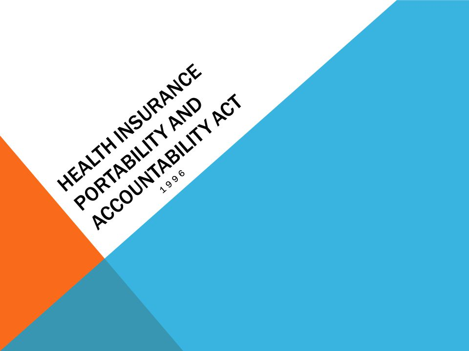 HEALTH INSURANCE PORTABILITY AND ACCOUNTABILITY ACT 1996
