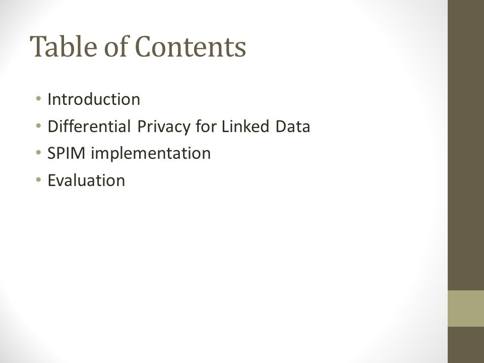 Table of Contents Introduction Differential Privacy for Linked Data SPIM implementation Evaluation