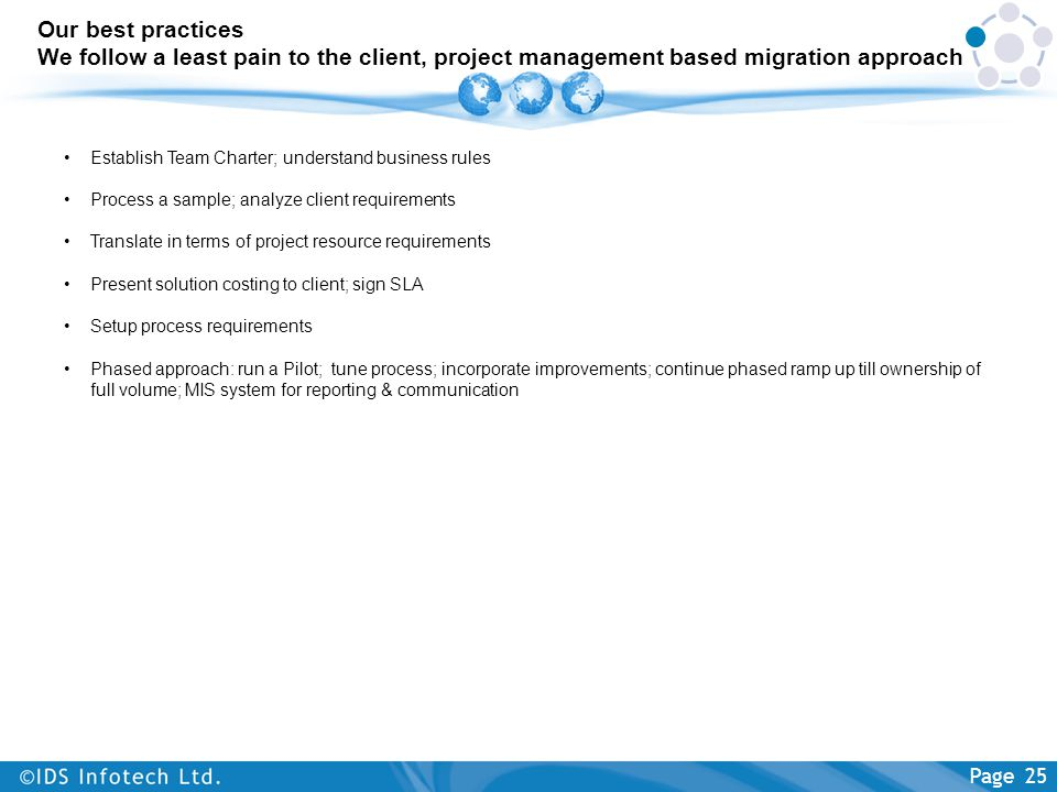Our best practices We follow a least pain to the client, project management based migration approach Page 25 Establish Team Charter; understand busine