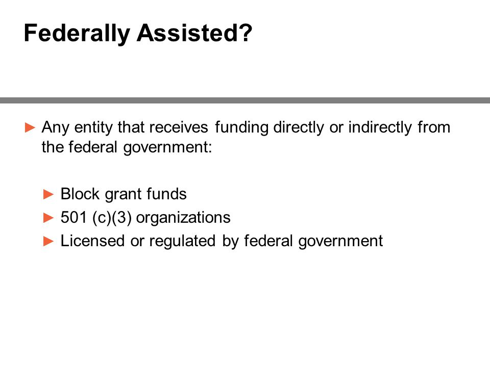 Federally Assisted.