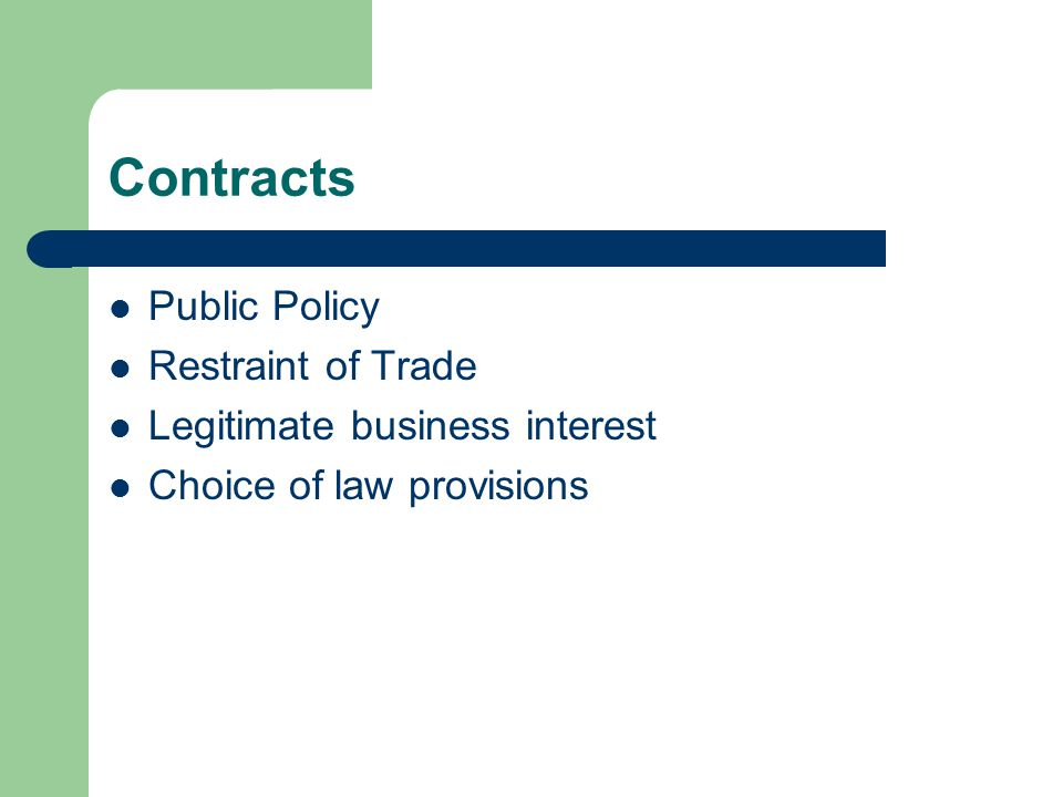 Contracts Public Policy Restraint of Trade Legitimate business interest Choice of law provisions