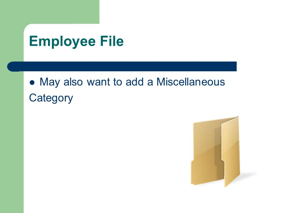 Employee File May also want to add a Miscellaneous Category