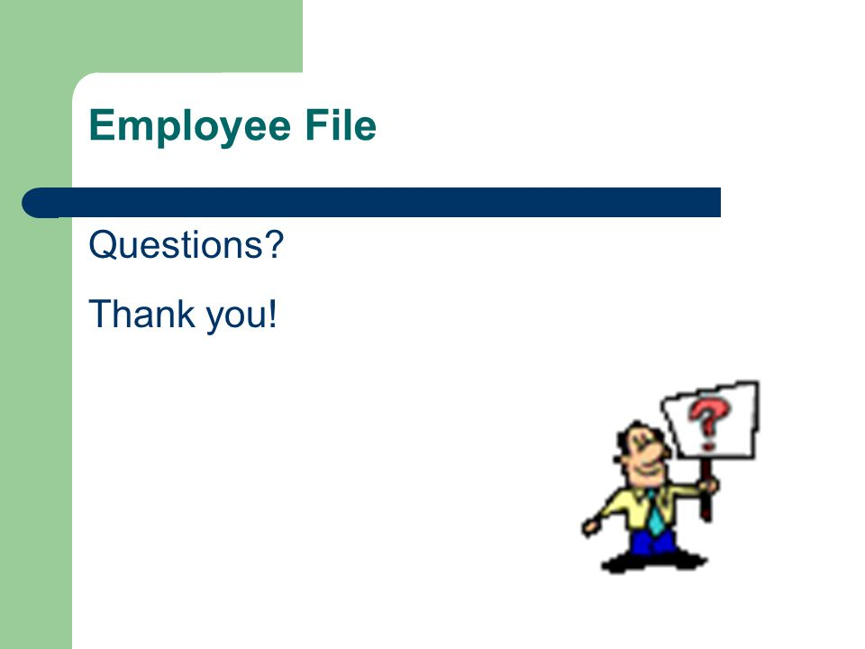 Employee File Questions Thank you!