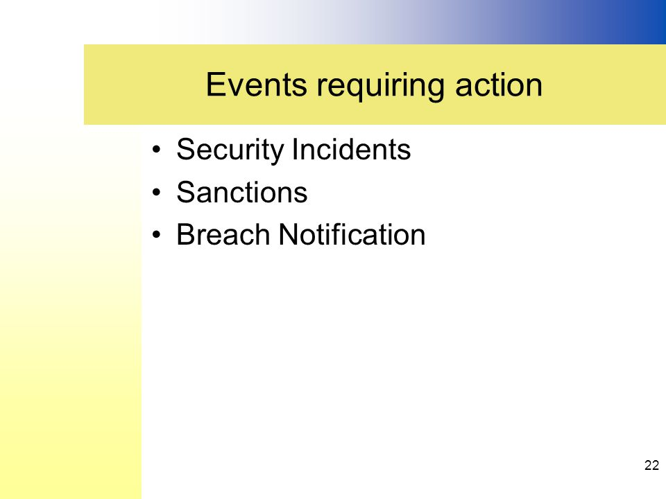 Security Incidents Sanctions Breach Notification Events requiring action 22
