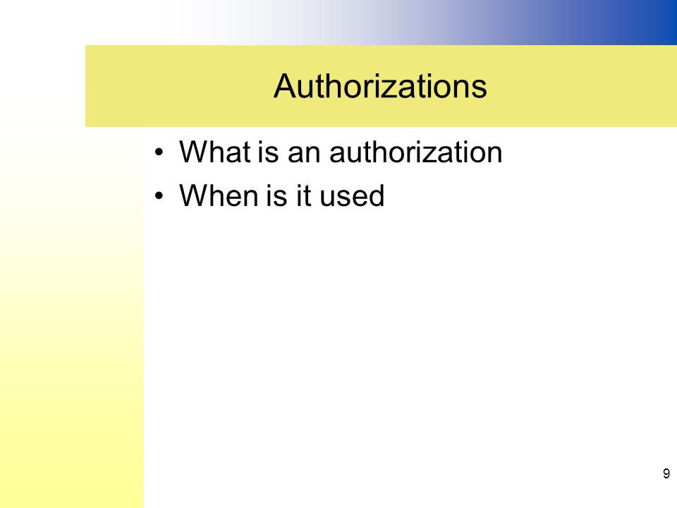 What is an authorization When is it used Authorizations 9
