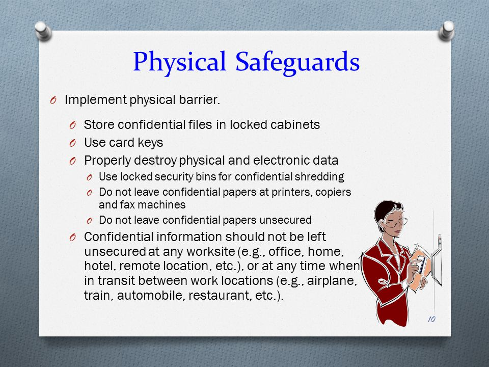Physical Safeguards O Implement physical barrier.