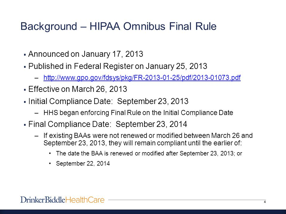 Business Associate Agreements (cont'd) 15  Other key changes to BAAs (since last modified in June 2006): –BA must comply with the Security Rule Risk Analysis Safeguards Reporting –BA must maintain and make available information required to make an accounting of disclosures  Sample BAA –HHS released a form of BAA on January 25, 2013 –http://www.hhs.gov/ocr/privacy/hipaa/understanding/coveredentiti es/contractprov.htmlhttp://www.hhs.gov/ocr/privacy/hipaa/understanding/coveredentiti es/contractprov.html