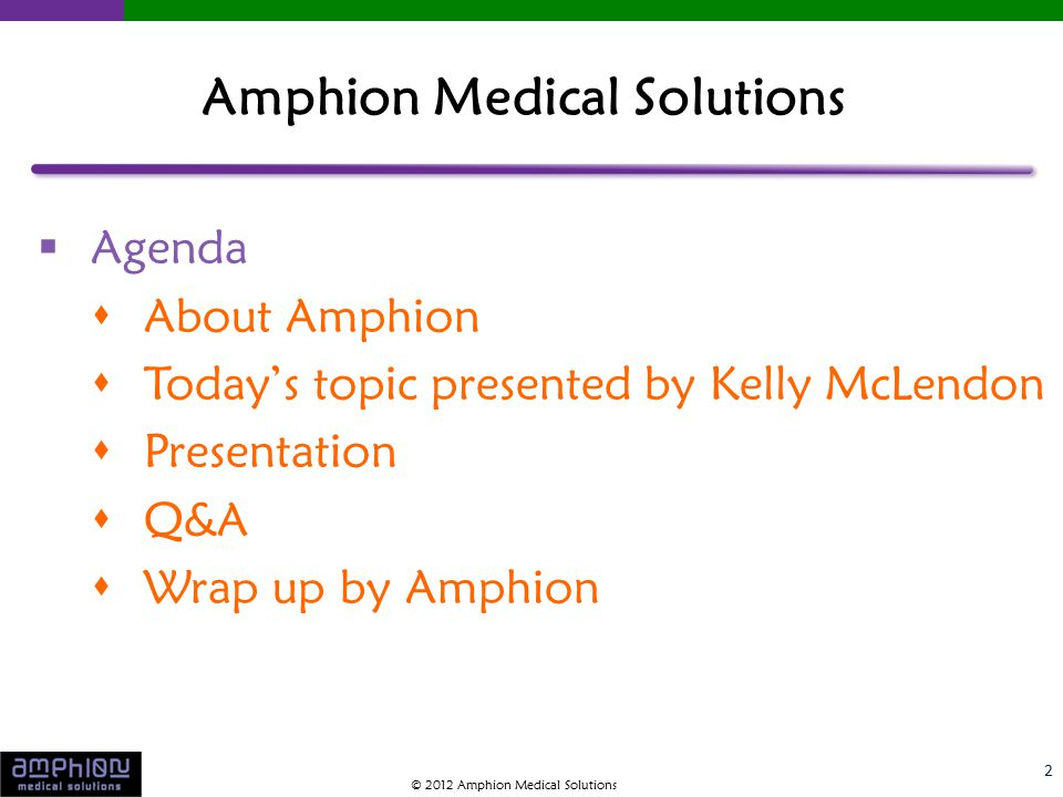  National, privately owned company  Over 200 integrated EHR/HIS clients  HQ in Madison, Wisconsin  Healthcare technology leader  Cloud-based technology platform  Speech Language Understanding 3 Amphion Medical Solutions © 2012 Amphion Medical Solutions