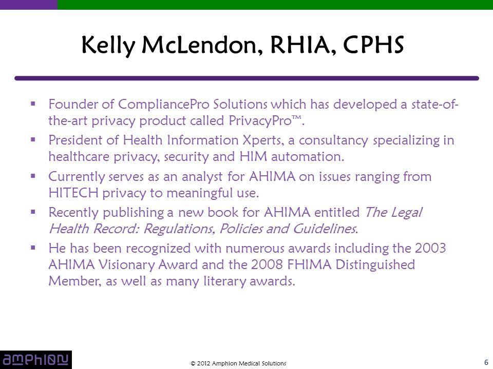 By Presentation for Amphion Kelly McLendon, RHIA, CHPS Managing Director