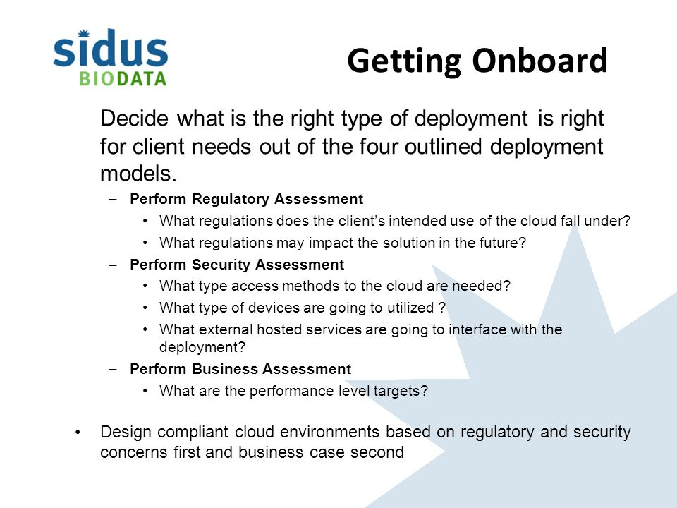Getting Onboard Decide what is the right type of deployment is right for client needs out of the four outlined deployment models.