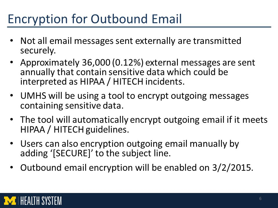 Not all email messages sent externally are transmitted securely.