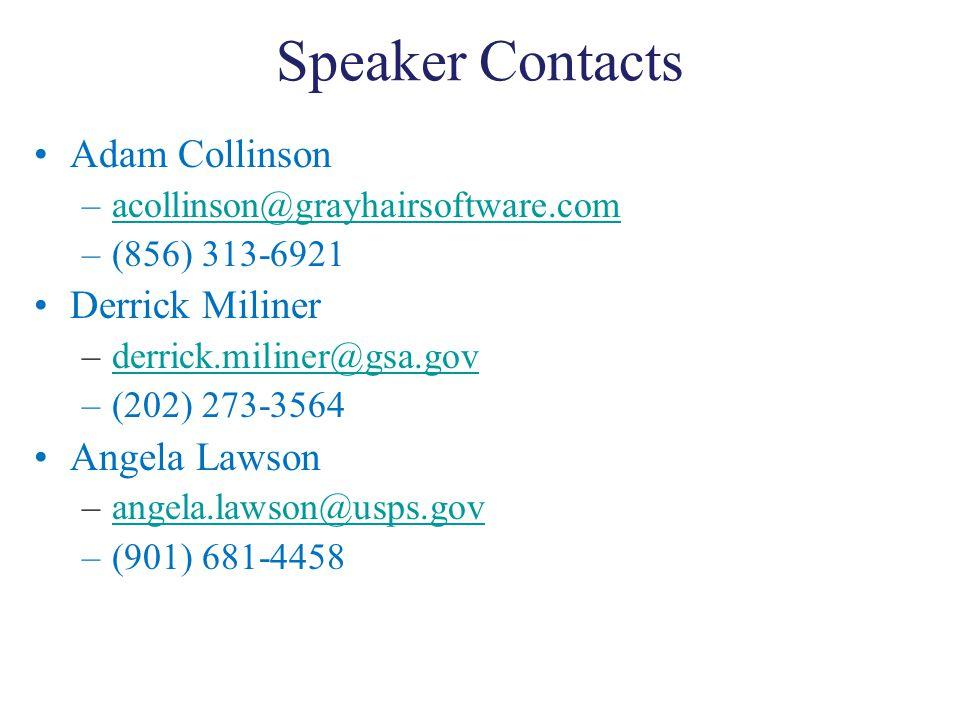 Speaker Contacts Adam Collinson –acollinson@grayhairsoftware.comacollinson@grayhairsoftware.com –(856) 313-6921 Derrick Miliner –derrick.miliner@gsa.govderrick.miliner@gsa.gov –(202) 273-3564 Angela Lawson –angela.lawson@usps.govangela.lawson@usps.gov –(901) 681-4458