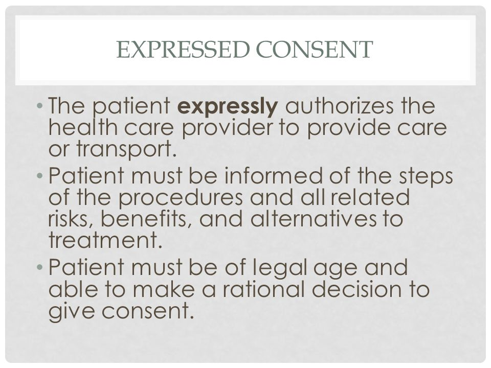 EXPRESSED CONSENT The patient expressly authorizes the health care provider to provide care or transport.