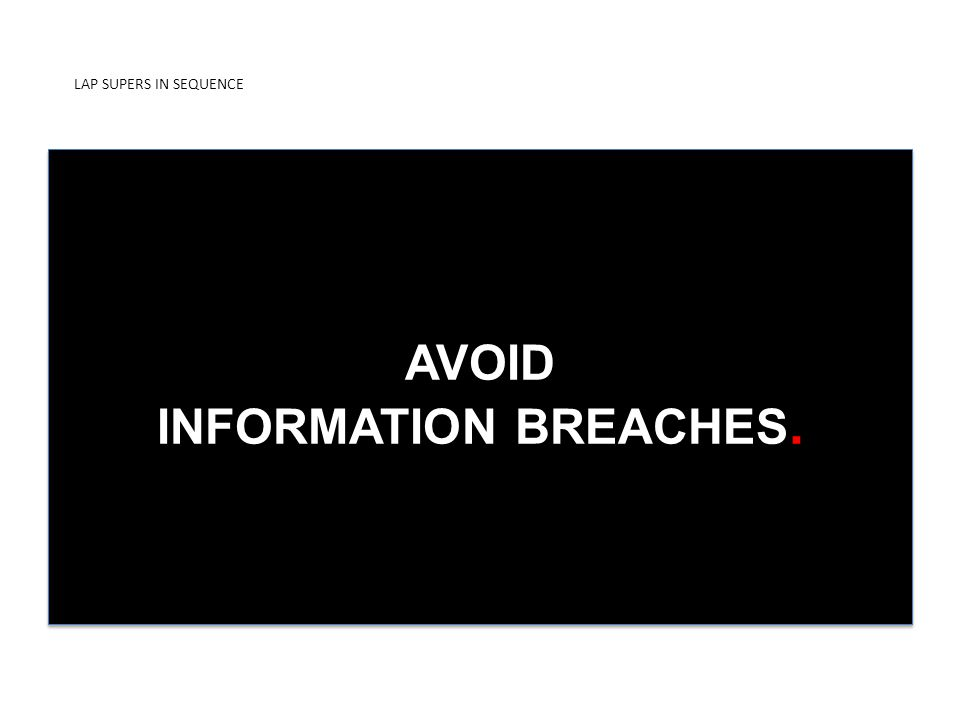 LAP SUPERS IN SEQUENCE PRESENTED BY ICDUniversity AVOID INFORMATION BREACHES.