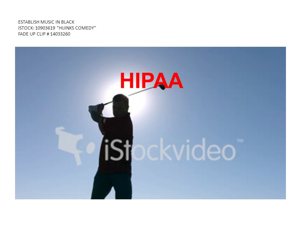 ESTABLISH MUSIC IN BLACK ISTOCK: 10903619 HIJINKS COMEDY FADE UP CLIP # 14033260 HIPAA