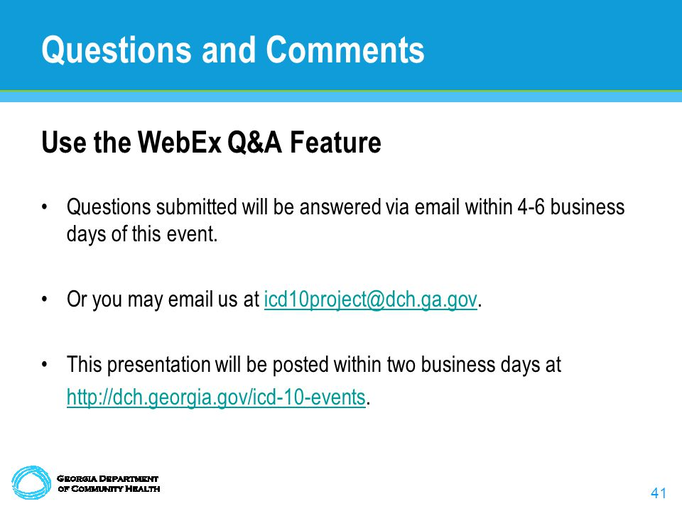 41 Questions and Comments Use the WebEx Q&A Feature Questions submitted will be answered via email within 4-6 business days of this event.