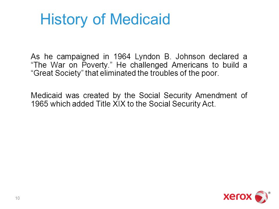 History of Medicaid As he campaigned in 1964 Lyndon B.