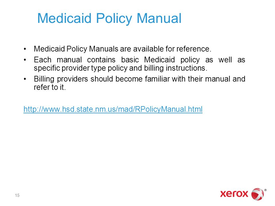 Medicaid Policy Manual Medicaid Policy Manuals are available for reference. Each manual contains basic Medicaid policy as well as specific provider ty