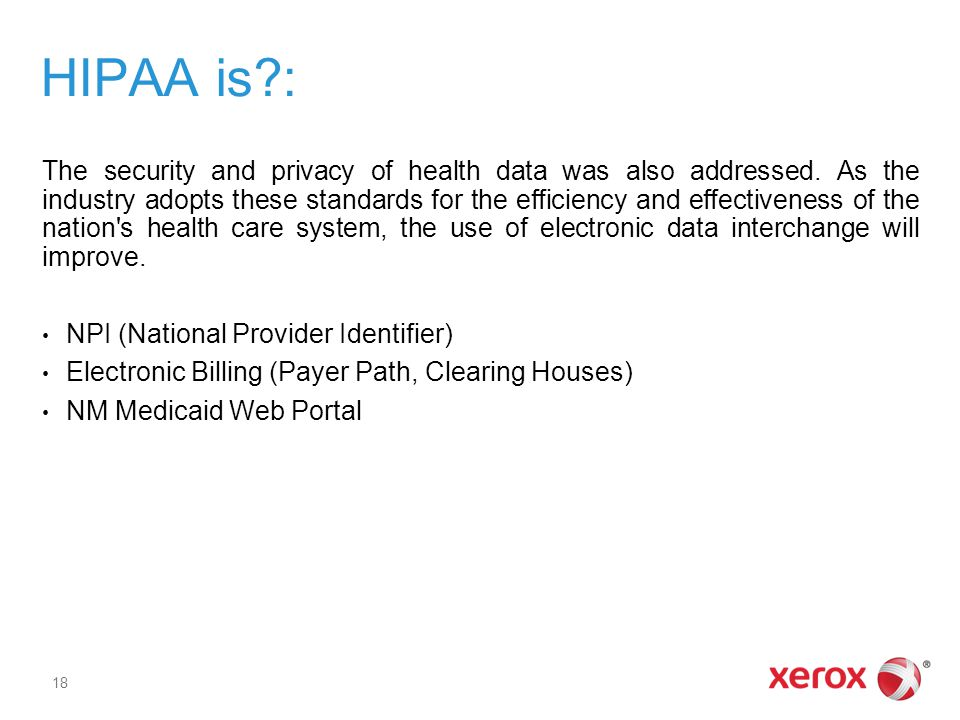HIPAA is?: The security and privacy of health data was also addressed.