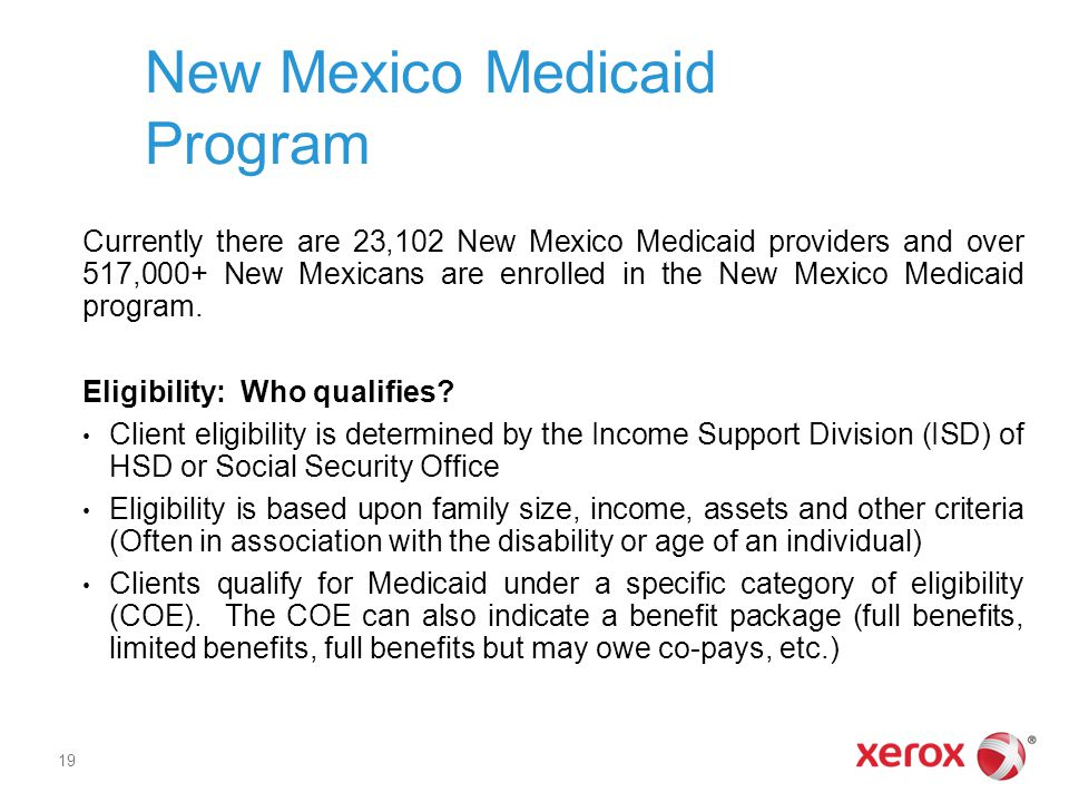 New Mexico Medicaid Program Currently there are 23,102 New Mexico Medicaid providers and over 517,000+ New Mexicans are enrolled in the New Mexico Med