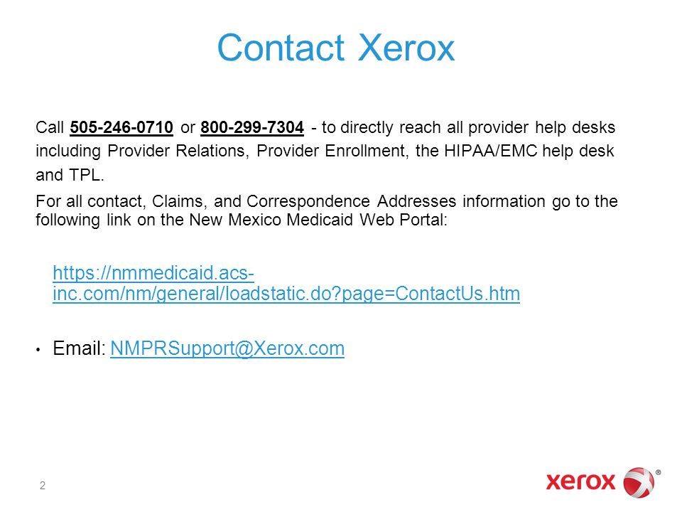 Call 505-246-0710 or 800-299-7304 - to directly reach all provider help desks including Provider Relations, Provider Enrollment, the HIPAA/EMC help de