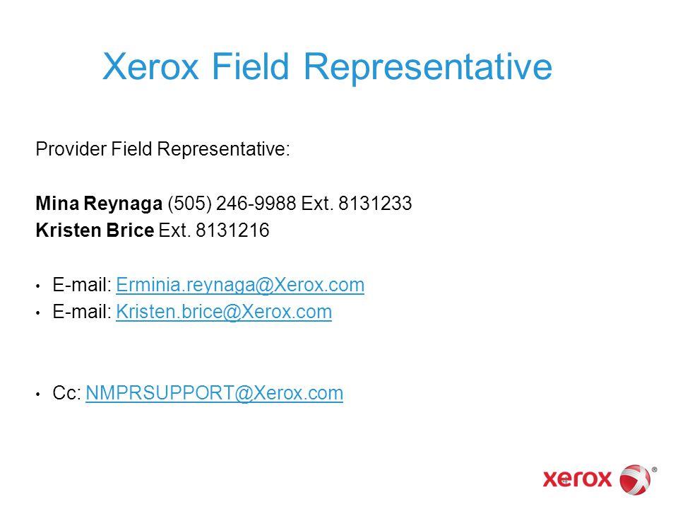 Xerox Field Representative Provider Field Representative: Mina Reynaga (505) 246-9988 Ext. 8131233 Kristen Brice Ext. 8131216 E-mail: Erminia.reynaga@