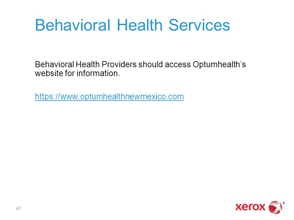 Behavioral Health Services Behavioral Health Providers should access Optumhealth's website for information.
