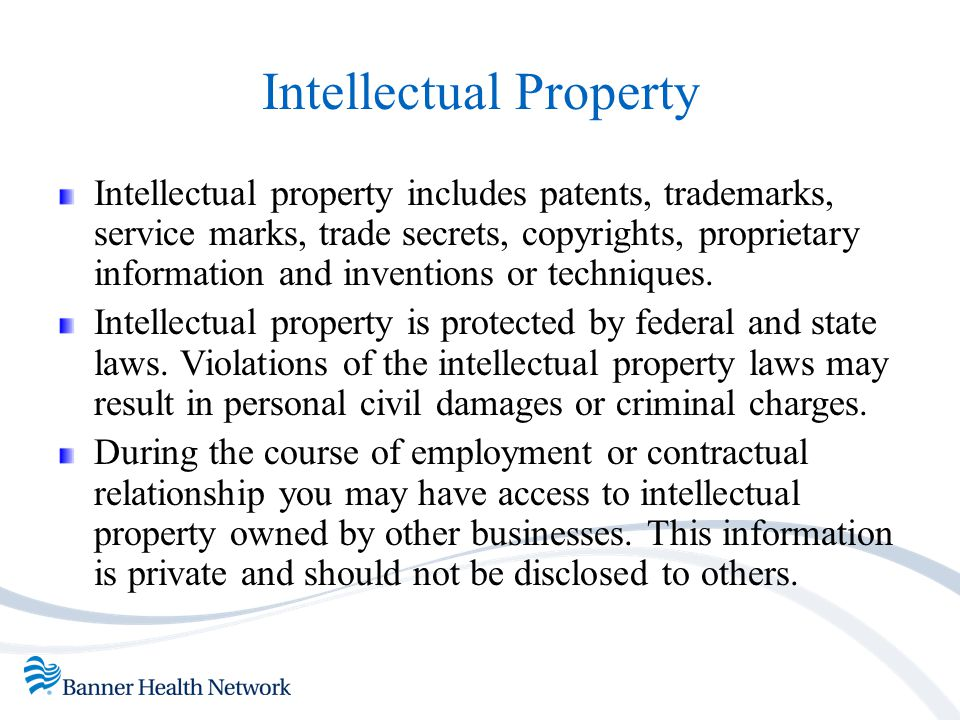 Intellectual Property Intellectual property includes patents, trademarks, service marks, trade secrets, copyrights, proprietary information and invent