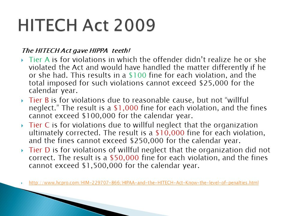 The HITECH Act gave HIPPA teeth!  Tier A is for violations in which the offender didn't realize he or she violated the Act and would have handled the