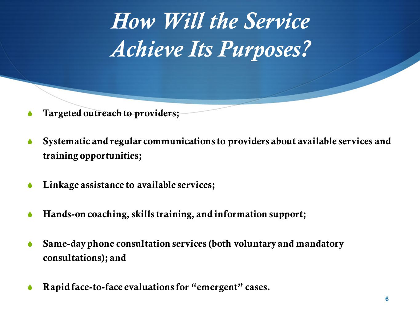 How Will the Service Achieve Its Purposes.