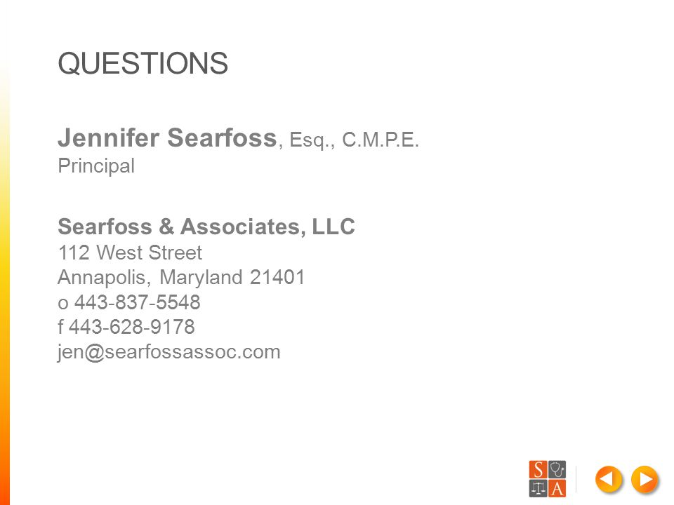 QUESTIONS Jennifer Searfoss, Esq., C.M.P.E. Principal Searfoss & Associates, LLC 112 West Street Annapolis, Maryland 21401 o 443-837-5548 f 443-628-91