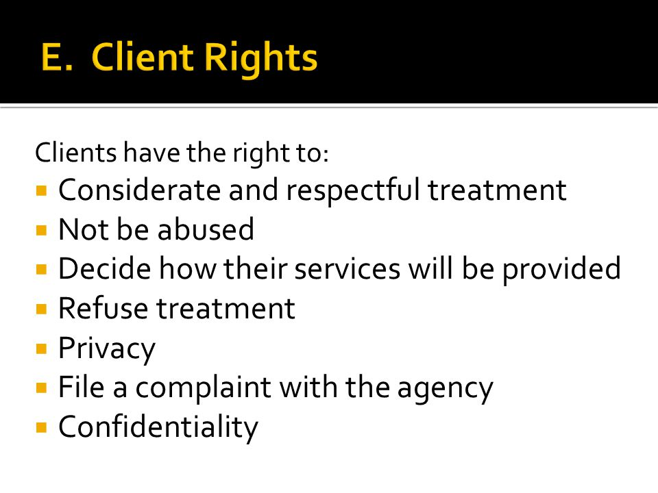 caregivers have the right to:  File a complaint without fear of retaliation.