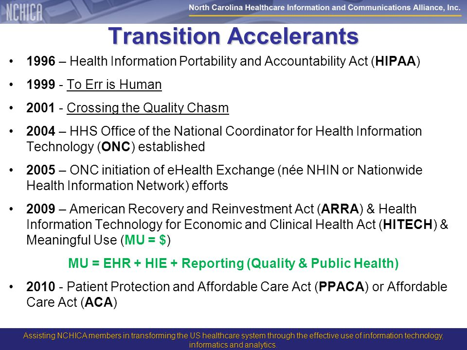 Assisting NCHICA members in transforming the US healthcare system through the effective use of information technology, informatics and analytics.