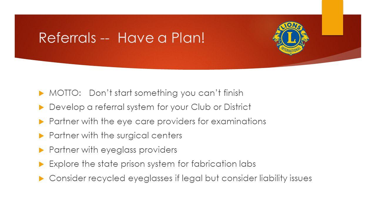 Referrals -- Have a Plan.