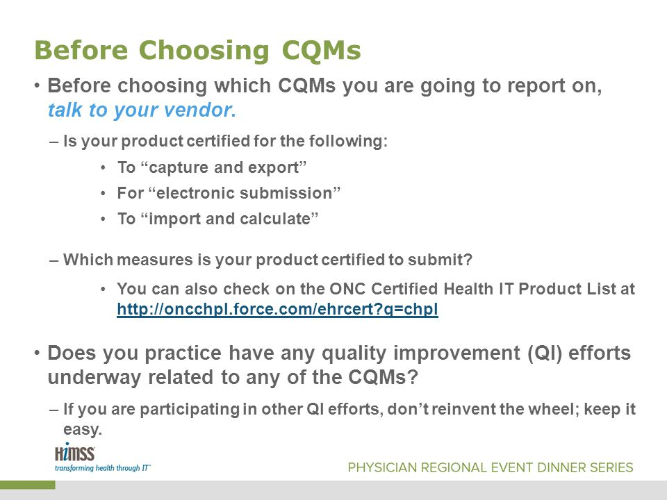 Before Choosing CQMs Before choosing which CQMs you are going to report on, talk to your vendor.