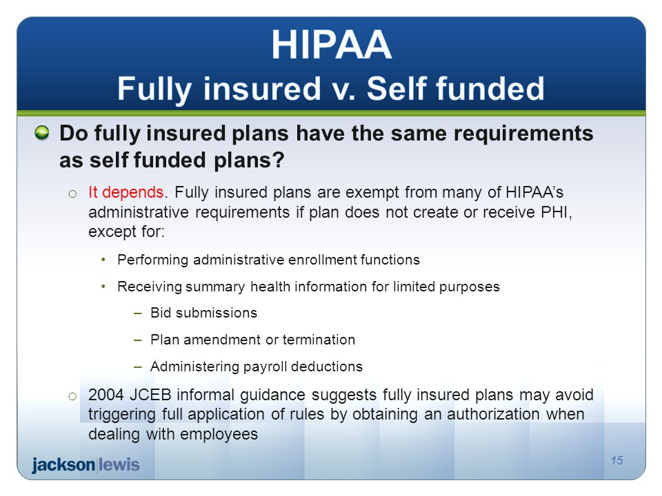 Do fully insured plans have the same requirements as self funded plans.