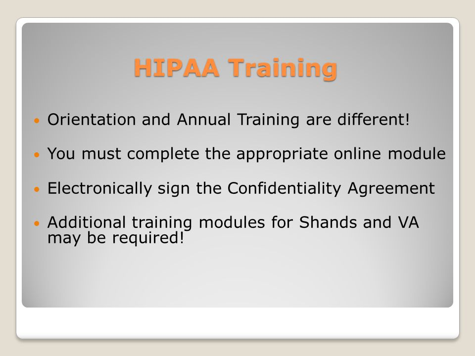 HIPAA Training Orientation and Annual Training are different.
