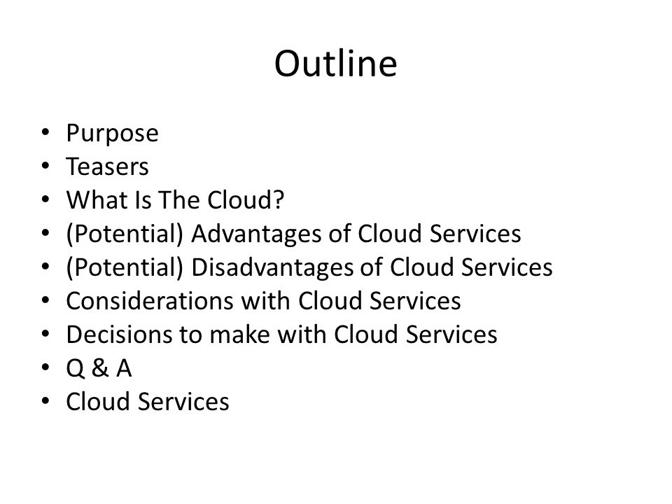 Considerations with Cloud Services Local security becomes even more important – A Linksys or Netgear router is not a firewall – Current antivirus software is essential, and should not do too much – Web filtering should happen before your computer – Which security services comes with you when you are offsite .