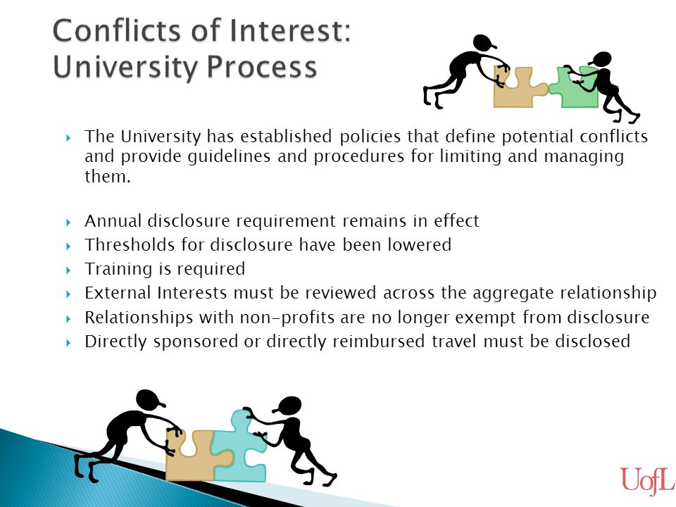  The University has established policies that define potential conflicts and provide guidelines and procedures for limiting and managing them.  Annu
