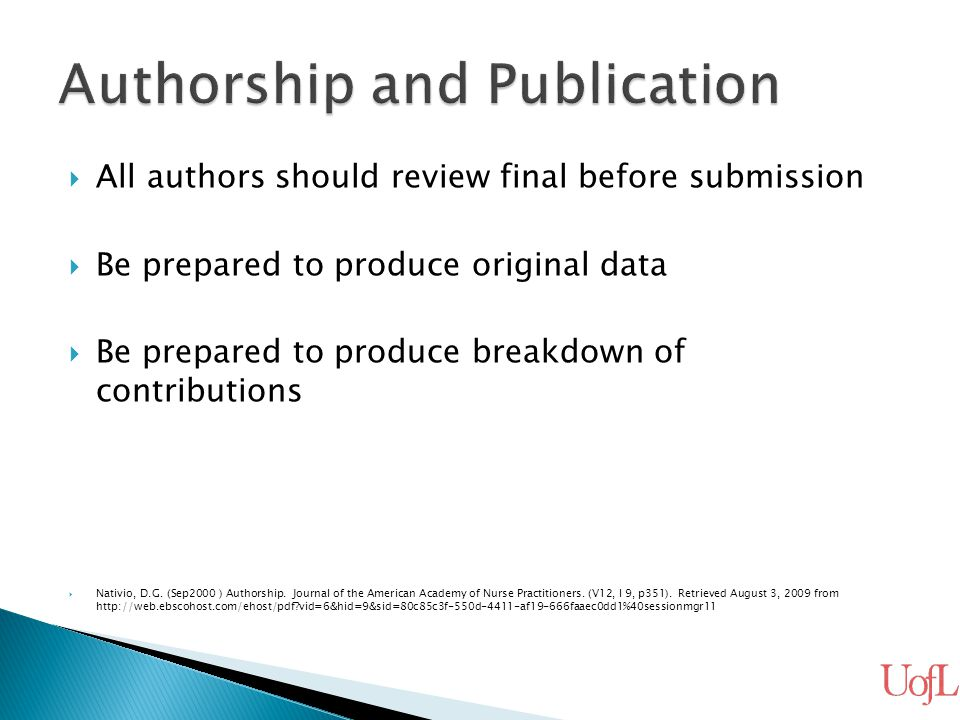  All authors should review final before submission  Be prepared to produce original data  Be prepared to produce breakdown of contributions  Nativ
