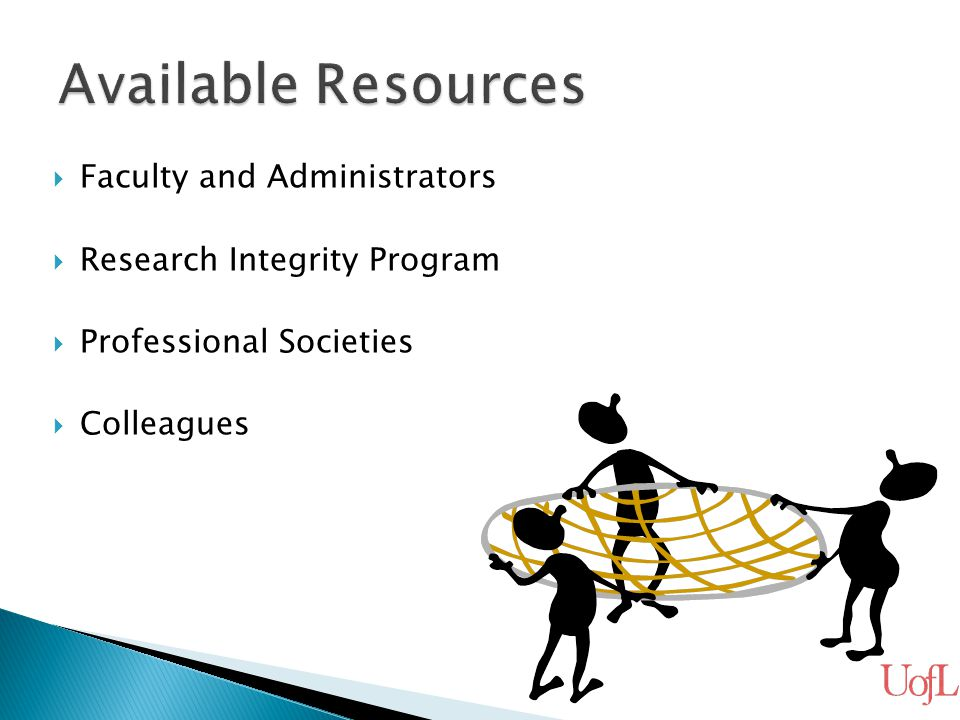  Faculty and Administrators  Research Integrity Program  Professional Societies  Colleagues