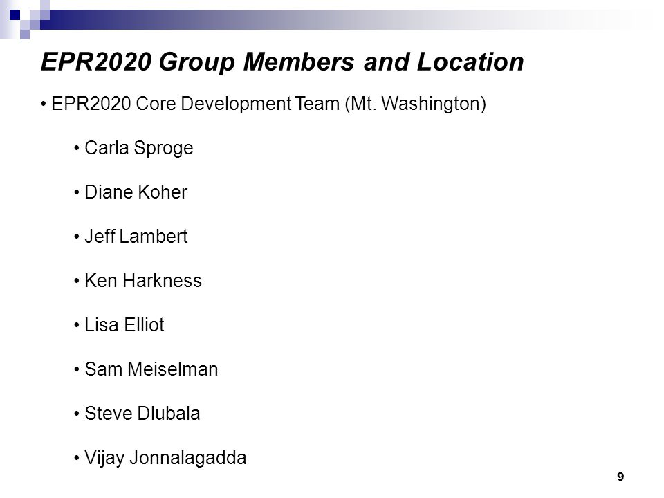 9 EPR2020 Group Members and Location EPR2020 Core Development Team (Mt.