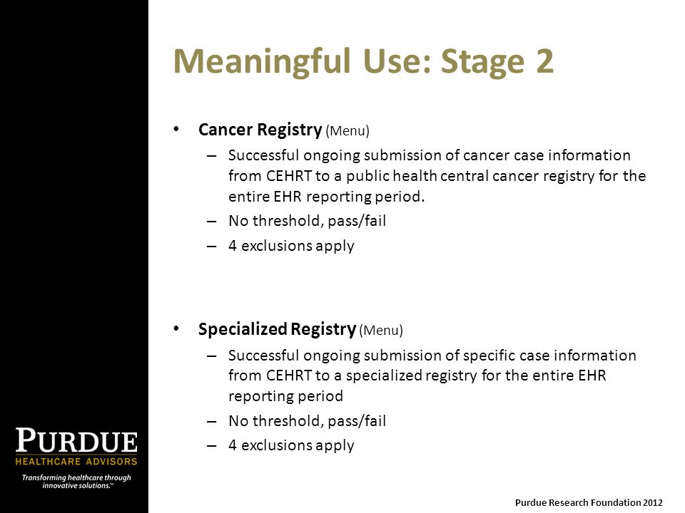 Meaningful Use: Stage 2 Cancer Registry (Menu) – Successful ongoing submission of cancer case information from CEHRT to a public health central cancer registry for the entire EHR reporting period.