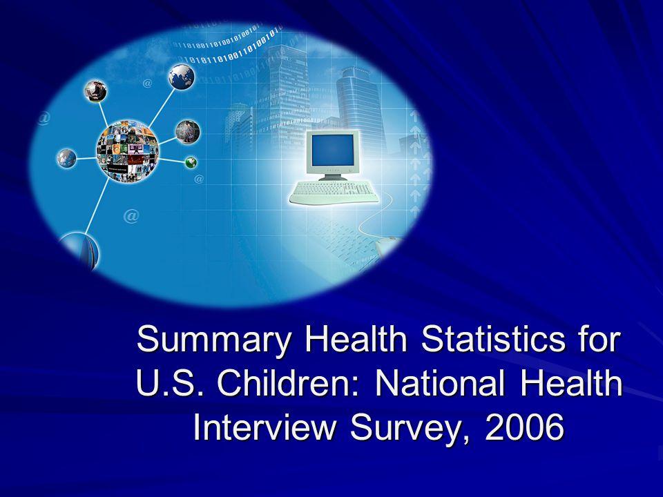 Summary Health Statistics for U.S. Children: National Health Interview Survey, 2006