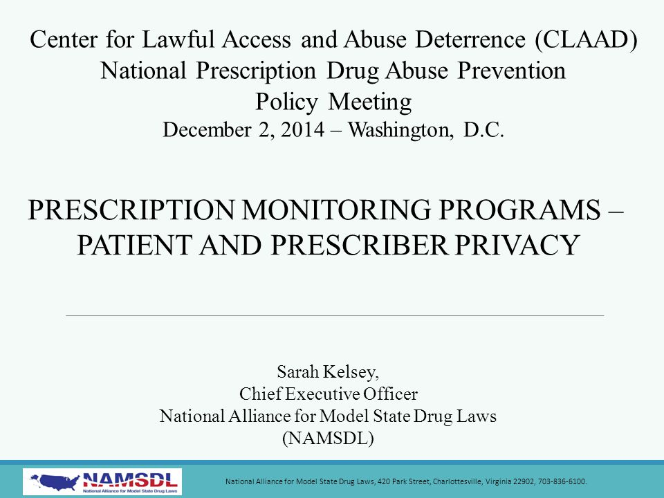 Center for Lawful Access and Abuse Deterrence (CLAAD) National Prescription Drug Abuse Prevention Policy Meeting December 2, 2014 – Washington, D.C.
