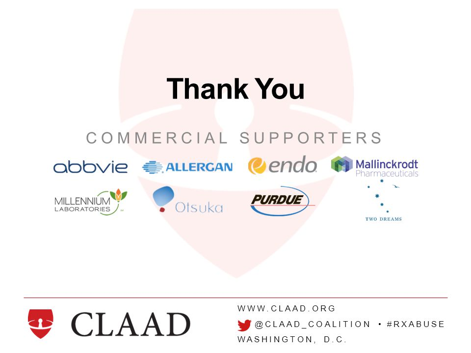 WWW.CLAAD.ORG @CLAAD_COALITION #RXABUSE WASHINGTON, D.C. Thank You COMMERCIAL SUPPORTERS