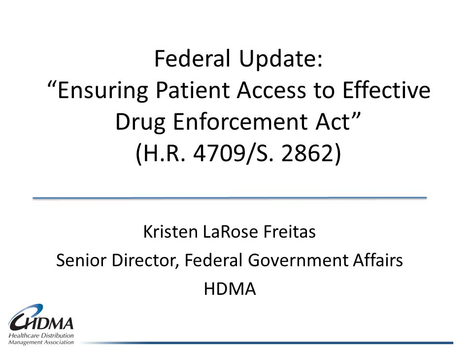 Federal Update: Ensuring Patient Access to Effective Drug Enforcement Act (H.R.