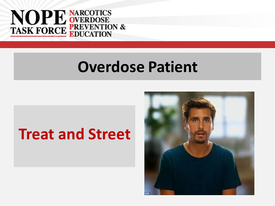 Overdose Patient Treat and Street