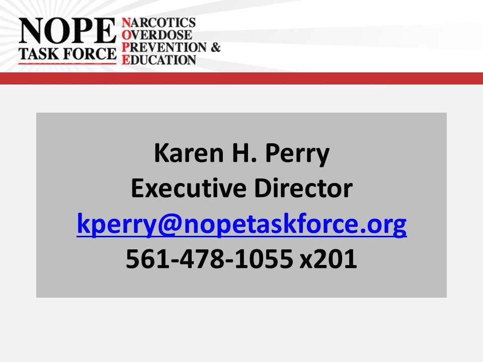 Karen H. Perry Executive Director kperry@nopetaskforce.org 561-478-1055 x201 kperry@nopetaskforce.org