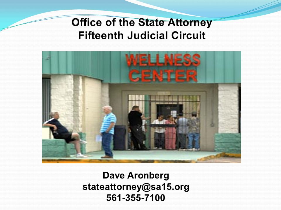 Office of the State Attorney Fifteenth Judicial Circuit Dave Aronberg stateattorney@sa15.org 561-355-7100